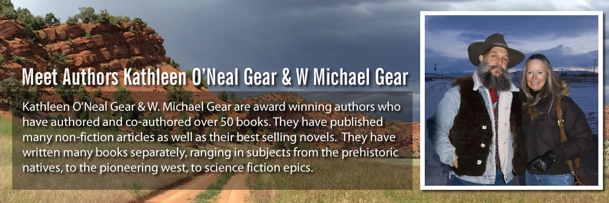 Gear & Gear Authors, People Books, Wyoming Authors, Kathleen O'Neal Gear, W Micheal Gear, Gear Books